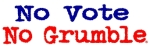 Click image to go to the No Vote No Grumble site.