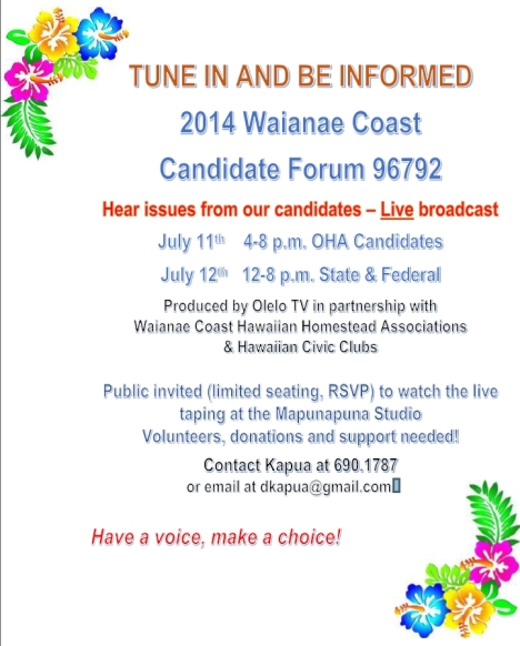 Tune in July 11 (4-8 p.m.) and July 12 (12 pm to 8pm) to hear from our candidates and their issues.  You'll be able to text and/or call in your questions, LIVE!  Olelo TV, channel 49.
